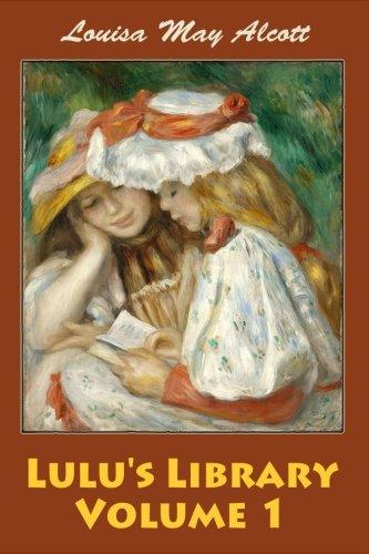 Lulu's Library Volume 1: Alcott, Louisa May