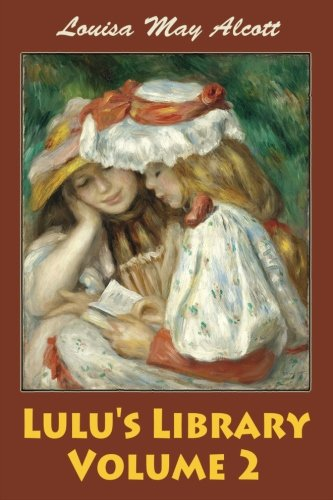 Lulu's Library Volume 2: Alcott, Louisa May