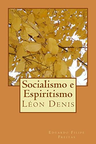 Socialismo e Espiritismo (Portuguese Edition): Leon Denis