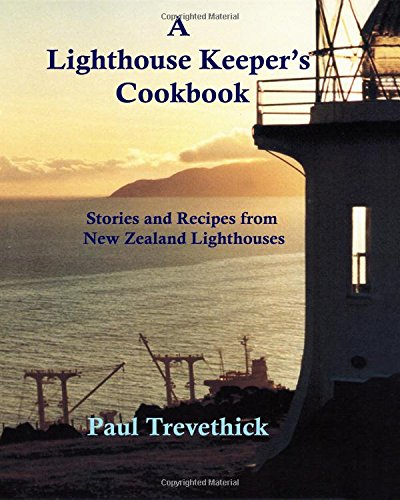 A Lighthouse Keeper's Cookbook: Stories and recipes: Trevethick, Paul N