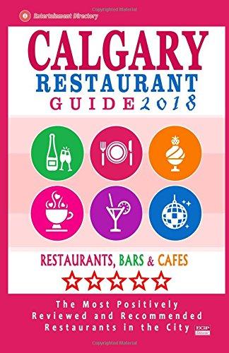 Calgary Restaurant Guide 2018: Best Rated Restaurants in Calgary, Canada - 500 restaurants, bars ...
