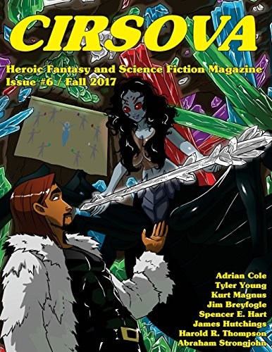 Cirsova #6: Heroic Fantasy and Science Fiction: Strongjohn, Abraham; Young,