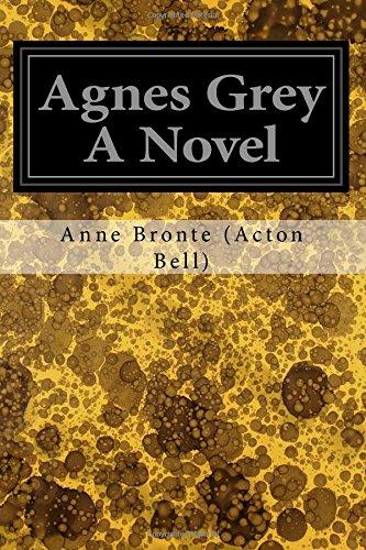Agnes Grey a Novel (Paperback): Anne Bronte (Acton