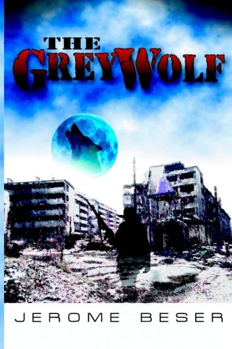 The Grey Wolf: Beser, Jerome