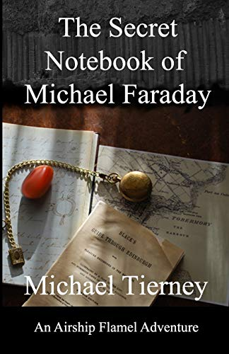 The Secret Notebook of Michael Faraday: An: Tierney, Michael