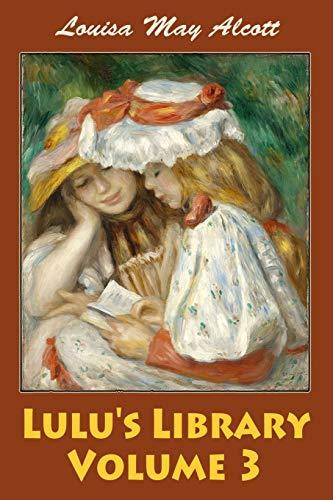Lulu's Library Volume 3: Alcott, Louisa May