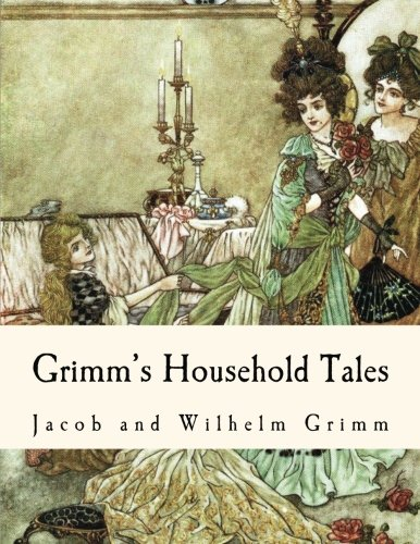 Grimm's Household Tales: 209 Classic Tales from: Grimm, Jacob