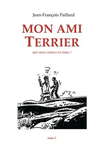 Mon Ami Terrier: .Met Mon Couple En: Paillard, Jean Francois