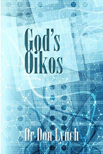 God's Oikos: the kingdom matrix of God's: Lynch, Dr Don