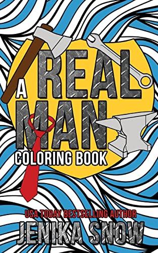 A Real Man Coloring Book (Paperback): Jenika Snow
