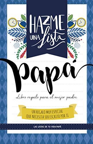 9781545132357: Hazme una lista papa (LIBRO REGALO PARA EL MEJOR PADRE): Las listas de tu vida PAPA