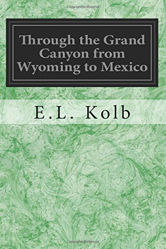9781545136713: Through the Grand Canyon from Wyoming to Mexico
