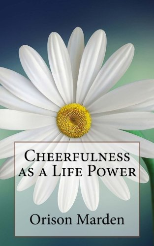 9781545142011: Cheerfulness as a Life Power