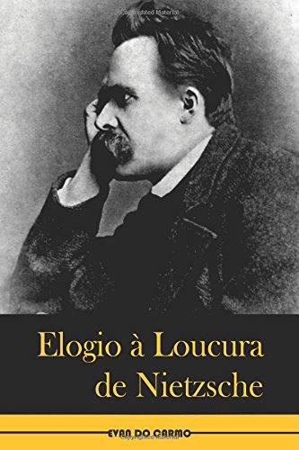 Elogio a Loucura de Nietzsche (Paperback): MR Evan Do