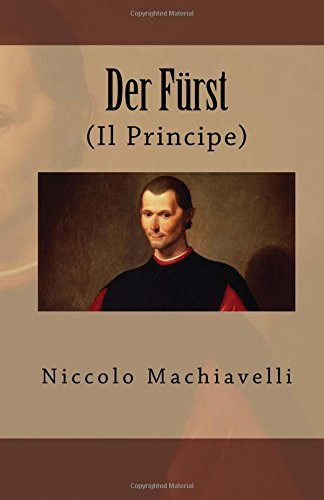 Der Fürst: (Il Principe) (German Edition): Machiavelli, Niccolo