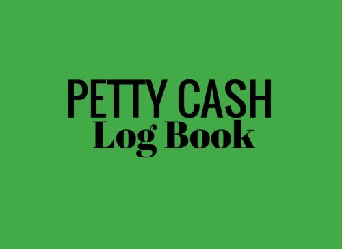 Petty Cash Log Book: Green 6 Column Payment Record Tracker ...