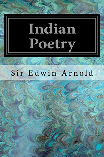 """9781545163443: Indian Poetry: Containing """"The Indian Song of Songs,"""" from the Sanskrit of the Gita Govinda of Jayadeva Two Books from """"The Iliad of India"""" ... of the Hitopadesa and Other Oriental Poems"""