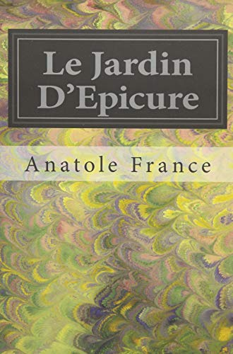 le jardin d epicure by anatole france abebooks. Black Bedroom Furniture Sets. Home Design Ideas