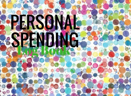 Personal Spending Log Book: Spots 6 Column Payment Record Tracker | Manage Cash Going In & Out ...