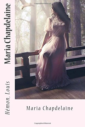 Maria Chapdelaine (French Edition): HÃ mon, Louis