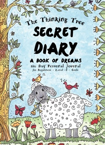 Secret Diary - Level A - Girls - A Book of Dreams: 180 Day Personal Journal - Creative Writing for ...