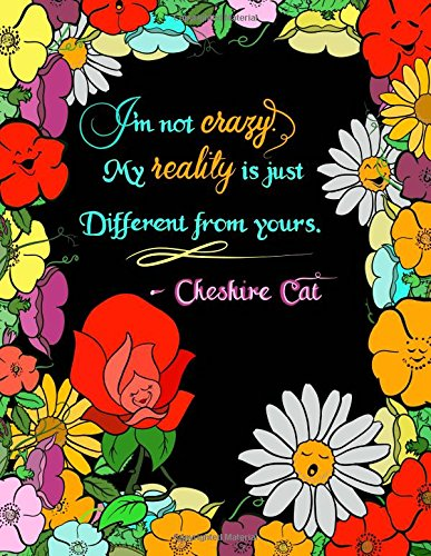 I'm Not Crazy, My Reality Is Just Different From Yours.: 8.5x11 Alice In Wonderland Quote ...