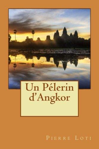 9781545210017: Un Pélerin d'Angkor