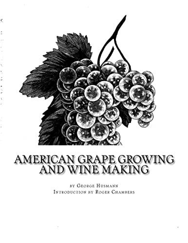 American Grape Growing and Wine Making: George Husmann