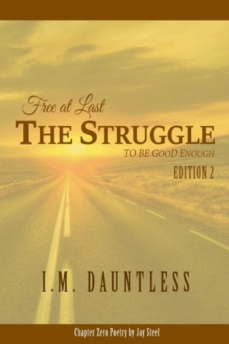 9781545215142: Free At Last: The Struggle to Be Good Enough