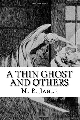 The Thin Ghost and Others (Paperback): M R James