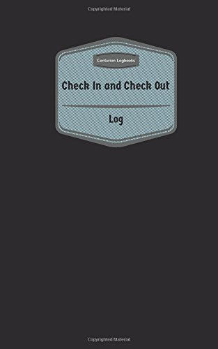 Check In & Check Out Log (Logbook, Journal - 96 pages, 5 x 8 inches): Check In & Check Out ...