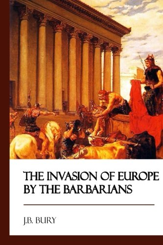 9781545302989: The Invasion of Europe by the Barbarians