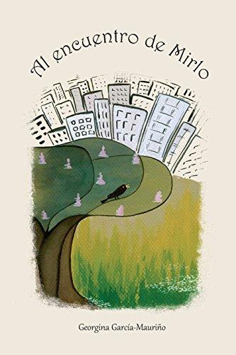 9781545311721: Al encuentro de Mirlo: Doce cuentos para descubrir el mundo.: Volume 1 (Georgina & Mirlo)