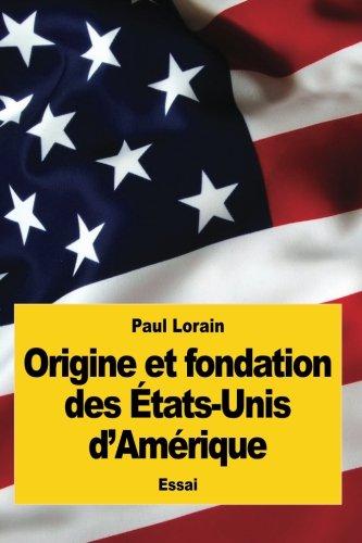 9781545323670: Origine et fondation des États-Unis d'Amérique