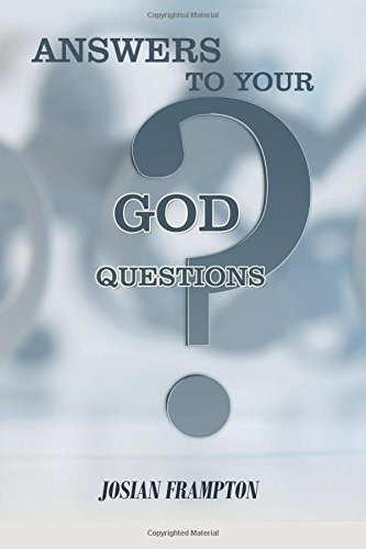 Answers to Your God Questions: Frampton, MS Josian