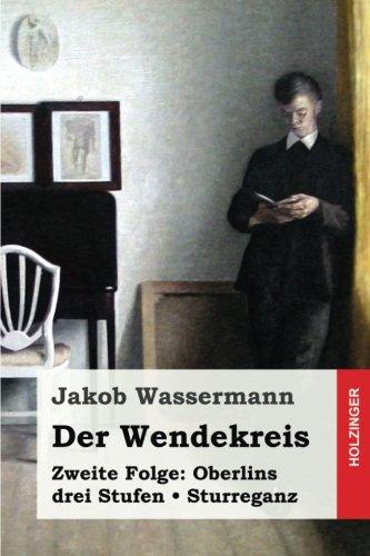 9781545333334: Der Wendekreis. Zweite Folge: Oberlins drei Stufen/Sturreganz