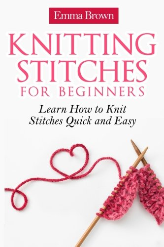 Knitting Stitches for Beginners: Learn How to Knit ...
