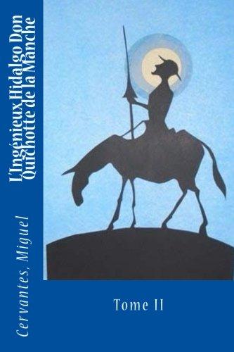 9781545348048: 2: L'Ingénieux Hidalgo Don Quichotte de la Manche: Tome II (French Edition)