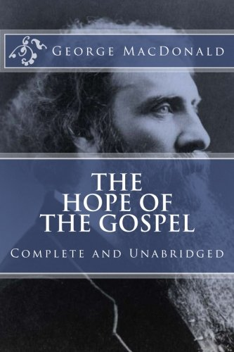 9781545350041: The Hope of the Gospel (COMPLETE and UNABRIDGED, with an INDEX) (Classics Reprint Series)