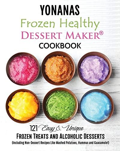 Yonanas: Frozen Healthy Dessert Maker Cookbook