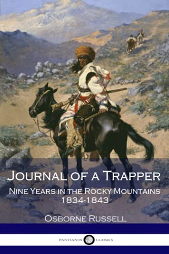 9781545359990: Journal Of A Trapper: Nine Years in the Rocky Mountains 1834-1843