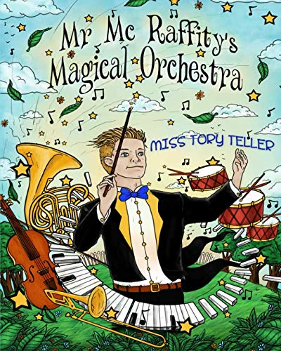 Mr McRaffity's Magical Orchestra (Just Imagine Collection) (Volume 2): Miss Tory Teller