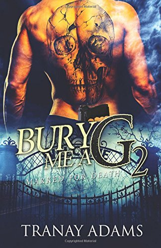 9781545388587: Bury Me A G 2: Marked For Death (Volume 2)