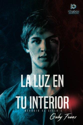 La Luz En Tu Interior: 2a Edici'on: Franz, Gaby