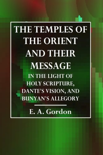 The Temples of the Orient and Their: Gordon, E. A.