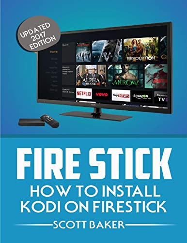 Fire Stick: How to install Kodi on Firestick Updated 2017 edition (streaming devices, fire stick ...