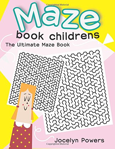 Maze Book Childrens: The Ultimate Maze Book: Powers, Jocelyn