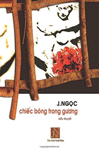 Chiec Bong Trong Guong: Tieu Thuyet Chiec: Jngoc