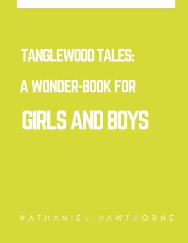 9781545442227: Tanglewood Tales: A Wonder-Book for Girls and Boys
