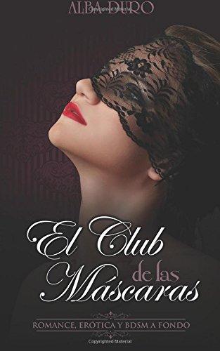 El Club de Las Mascaras: Romance, Erotica: Alba Duro